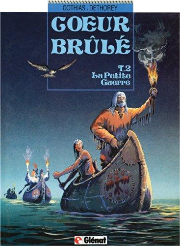 Livres gratuits en ligne Cœur Brûlé tome 2 : La petite guerre (Coeur brûlé) pdf epub