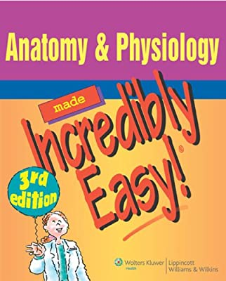 Anatomy and Physiology Made Incredibly Easy (Incredibly Easy!) (Incredibly Easy!) (Incredibly Easy! Series) from Lippincott Williams & Wilkins,US
