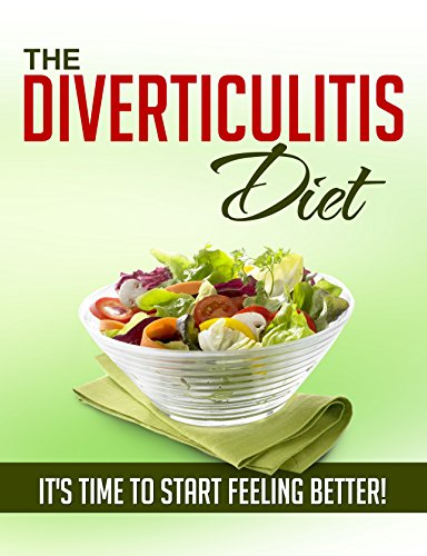 The Diverticulitis Diet: It's Time to Start Feeling Better!