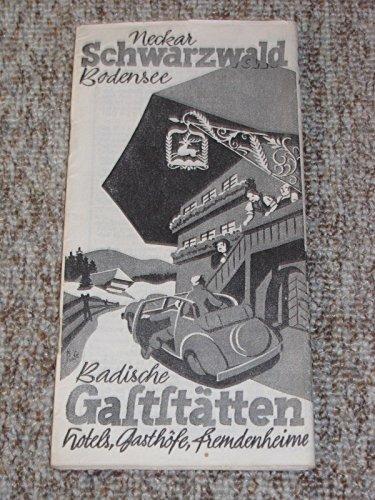 Badische Gaststätten, Hotels, Gasthöfe, Fremdenheime. Schwarzwald, Neckar, Bodensee.