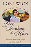 Love Awakens the Heart: Whatever Tomorrow Brings and as Time Goes by (Californians)