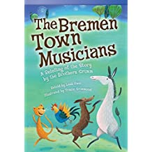 The Bremen Town Musicians (Fluent): A Retelling of the Story by the Brothers Grimm (Read! Explore! Imagine! Fiction Readers, Level 3.1)