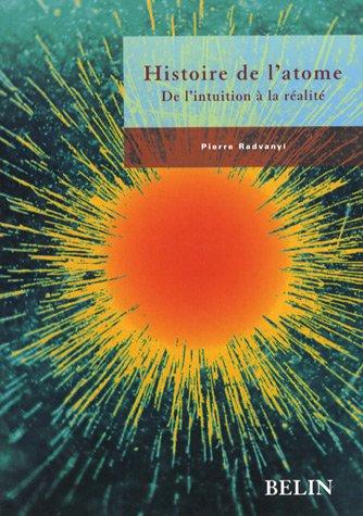 Histoire de l'atome : De l'intuition à la réalité