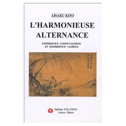 L'harmonieuse alternance expérience confucianiste et expérience taoiste