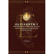 Elizabeth I: Autograph Compositions and Foreign Language Originals