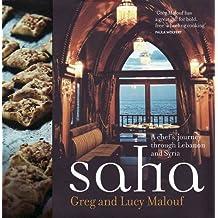 Saha: A Chef's Journey Through Lebanon and Syria by Greg Malouf (2009-08-01)