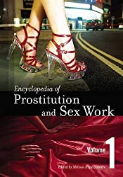 Encyclopedia of Prostitution and Sex Work: Volume 1, A-N