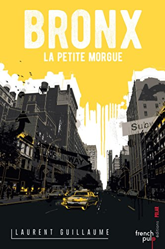 Bronx - La petite morgue (POLICIERS)