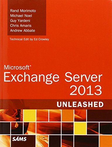 Microsoft Exchange Server 2013 Unleashed by Rand Morimoto (27-Nov-2012) Paperback