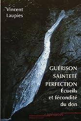 Guérison, sainteté, perfection : Ecueils et fécondité du don dans la quête de la sainteté et dans la réponse à la vocation