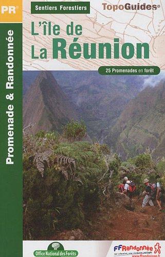 Sentiers forestiers de l'île de La Réunion à pied : 25 promenades & randonnées