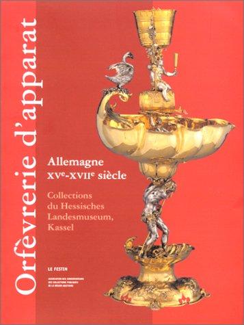 Orfèvrerie d'apparat, Allemagne XVe-XVIIe siècle