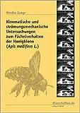 Kinematische und strömungsmechanische Untersuchungen zum Fächelverhalten der Honigbiene (Apismellifera L.) - Monika Junge