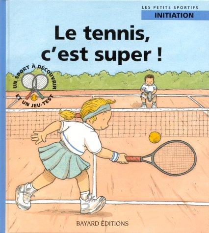 Le tennis, c'est super ! par Dominique de Saint Mars