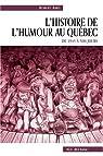 L Histoire de l Humour au Quebec de 1945 a Nos Jours par Aird