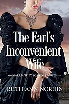 The Earl's Inconvenient Wife (Marriage by Scandal Book 1) (English Edition) par [Nordin, Ruth Ann]