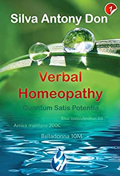 Verbal Homeopathy Part 1: Your Health is in your hands by [Antony Don, Silva]