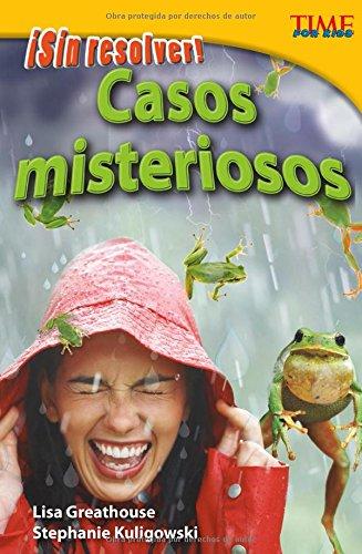 ¡sin Resolver! Casos Misteriosos (Time for Kids Nonfiction Readers, Level 4) por Lisa Greathouse