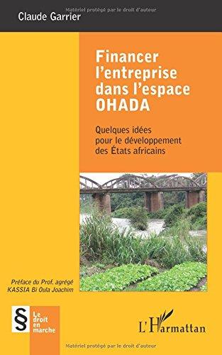 Financer l'entreprise dans l'espace OHADA: Quelques idées pour le développement des États africains