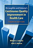 Mclaughlin And Kaluzny's Continuous Quality Improvement In Health Care