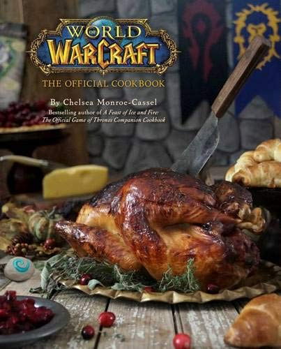 WORLD OF WARCRAFT: THE OFFICIAL COOKBOOK par CHELSEA MONROE-CASSEL