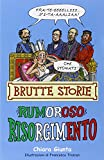 Rumoroso Risorgimento. Ediz. illustrata