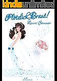 Plötzlich Braut! (Chick Lit Liebesroman): Catch your Love!