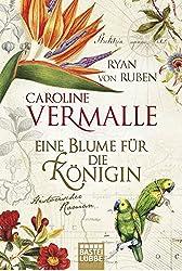 Eine Blume für die Königin: Historischer Roman (Klassiker. Historischer Roman. Bastei Lübbe Taschenbücher)