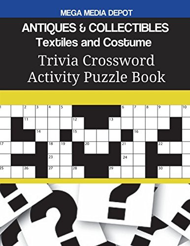 ANTIQUES & COLLECTIBLES Textiles and Costume Trivia Crossword Activity Puzzle Book (Kostüm Depot)