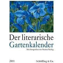 Der literarische Gartenkalender 2011: Vierfarbiger Wochenkalender