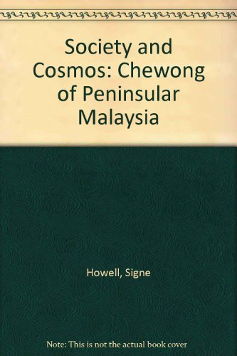 Society and Cosmos: Chewong of Peninsular Malaysia