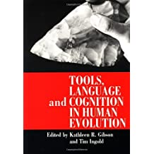 Tools, Language and Cognition in Human Evolution by Kathleen R. Gibson (1995-01-27)