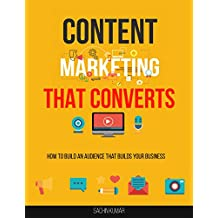 CONTENT MARKETING THAT CONVERTS: How To Build An Audience That Builds Your Business (English Edition)