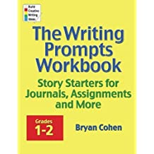 The Writing Prompts Workbook, Grades 1-2: Story Starters for Journals, Assignments and More by Bryan Cohen (2012-04-12)