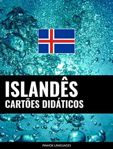 Cartões didáticos em islandês: 800 cartões didáticos importantes de islandês-português e português-islandês (Portuguese Edition) por Pinhok Languages