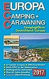 ECC - Europa Camping- + Caravaning-Führer 2017: Campingführer Deutschland / Europa -
