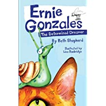 Ernie Gonzales - The Determined Dreamer