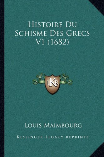 Histoire Du Schisme Des Grecs V1 (1682)