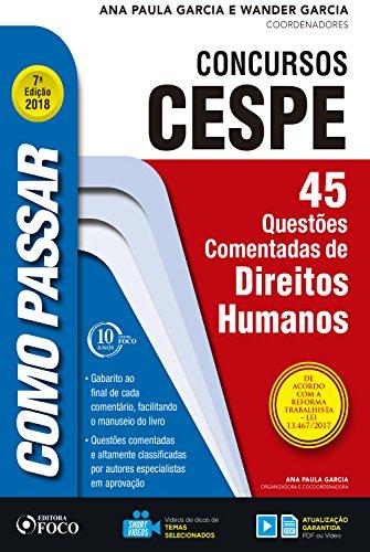 Como passar em concursos CESPE: direitos humanos: 45 questões comentadas de direitos humanos (Portuguese Edition) por Wander Garcia