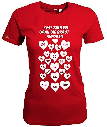 Jayess Erst Zahlen - dann Die Braut ANMALEN - JGA - Rot - Women T-Shirt by Gr. XXXL (Link Zahlen)