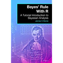 Bayes' Rule With R: A Tutorial Introduction to Bayesian Analysis (English Edition)