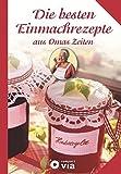 Die besten Einmachrezepte aus Omas Zeiten: Rezepte zum Einmachen, Einkochen und Einlegen thumbnail