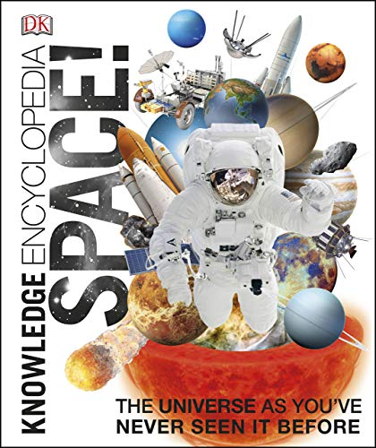 Knowledge Encyclopedia Space!: The Universe as You've Never Seen it Before (English Edition)