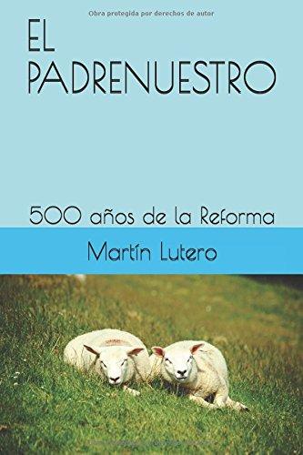 EL PADRENUESTRO: 500 años de la Reforma