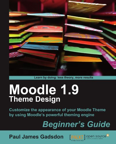 Moodle 1.9 Theme Design: Beginner's Guide por Paul James Gadsdon