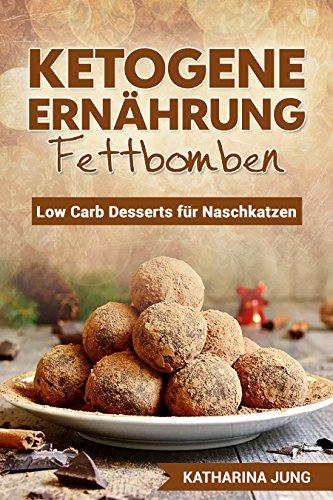- Fettbomben: Leckere Low Carb Desserts für Naschkatzen - Wie Sie die Fettverbrennung anregen, das Immunsystem stärken und gesünder Leben trotz süßer Snacks (inkl. Nährwertangaben) ()