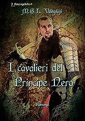 I cavalieri del Principe Nero (I Roccagelata Vol. 3)