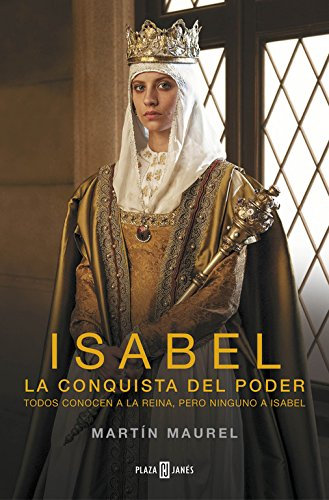 Isabel, la conquista del poder / Isabel, The Conquest Of Power por Martin Maurel