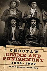 Choctaw Crime and Punishment, 1884-1907