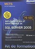 Implémentation et maintenance de SQL Server 2005 : MCTS Examen 70-431...